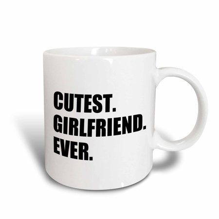 3dRose Cutest Girlfriend Ever - funny romantic dating gift for cute GF - text, Ceramic Mug,