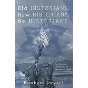 Old Historians, New Historians, No Historians (Paperback)