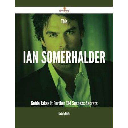 This Ian Somerhalder Guide Takes It Further - 134 Success Secrets - eBook](Ian Somerhalder Nina Dobrev Halloween)