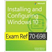 Exam Ref 70-698 Installing and Configuring Windows 10 - eBook
