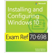 Exam Ref 70-698 Installing and Configuring Windows 10 - eBook