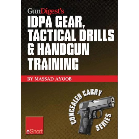 Gun Digest's IDPA Gear, Tactical Drills & Handgun Training eShort -