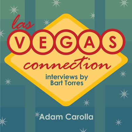 Las Vegas Connection: Adam Carolla - Audiobook (Best Adam Carolla Podcast)