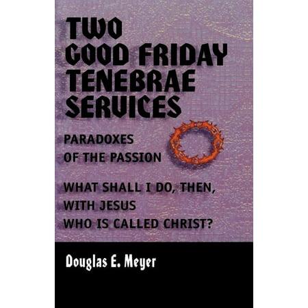 Two Good Friday Tenebraes (Paperback)