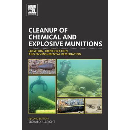 Cleanup Of Chemical And Explosive Munitions  Location  Identification And Environmental Remediation