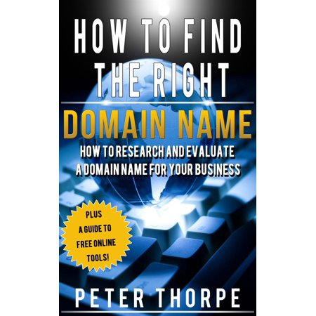 How To Find The Right Domain Name: How To Research And Evaluate A Domain Name For Your Business - (How To Find The Right Sunglasses)