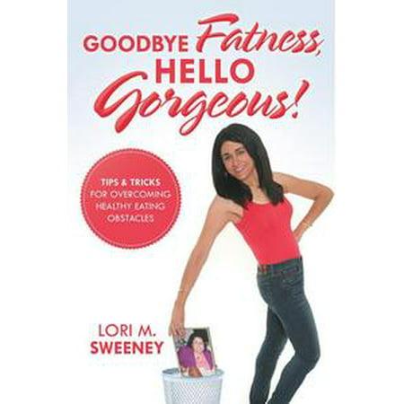 Goodbye Fatness, Hello Gorgeous! - eBook](Goodbye Halloween Hello Christmas)