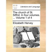 The Church of St. Siffrid. in Four Volumes. ... Volume 1 of 4