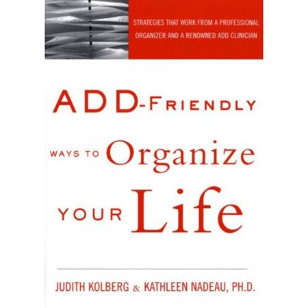 Add-Friendly Ways to Organize Your Life by