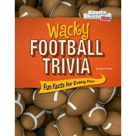 Wacky Football Trivia : Fun Facts for Every - Fun Halloween Trivia For All