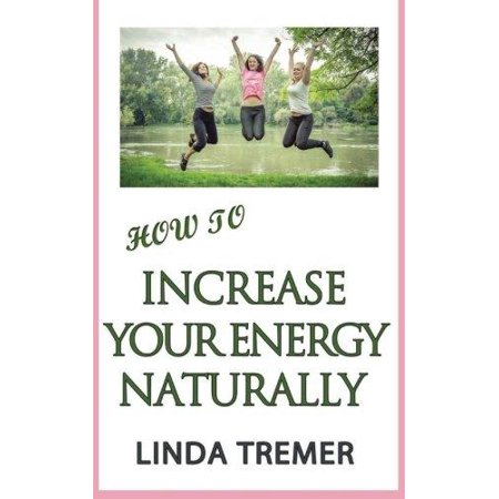 How To Increase Your Energy Naturally
