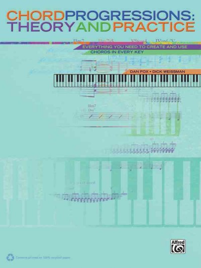 Chord Progressions Theory and Practice: Everything You Need to Create and Use Chords in... by