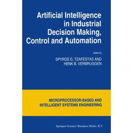 Artificial Intelligence in Industrial Decision Making, Control and Automation