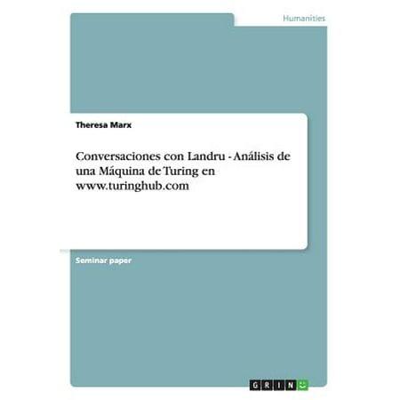 Conversaciones Con Landru - Analisis de Una Maquina de Turing En WWW.Turinghub.com ()