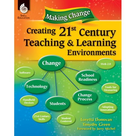 Making Change Creating 21st Century Teaching & Learning Environments - eBook