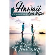 Burke Billionaire Romance: Hawaii Ever After (Paperback)