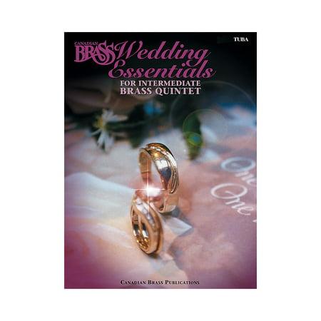 Canadian Brass The Canadian Brass Wedding Essentials (Tuba (B.C.)) Brass Ensemble Series by The Canadian (Essential Wedding Music)