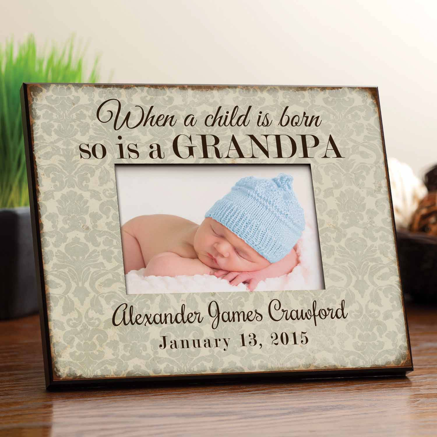 Personalized When A Child Is Born So Is A Grandpa Frame