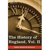The History of England from the Accession of James II, Vol. II (in Five Volumes)