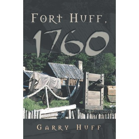 Fort Huff, 1760 (Philip Huff)