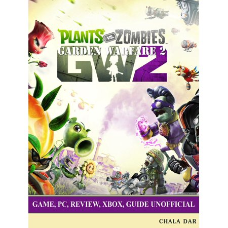 Plants vs Zombies Garden Warfare 2 Game, Pc, Review, Xbox, Guide Unofficial - eBook](Plants Vs Zombies 2 Halloween Zombies)