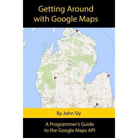 Getting Around With Google Maps  A Programmers Guide To The Google Maps Api