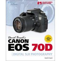 David Busch's Digital Photography Guides: David Busch's Canon EOS 70D Guide to Digital SLR Photography (Paperback)