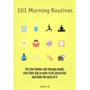101 Morning Routines: A Unique Collection of All Types of Morning Rituals - eBook