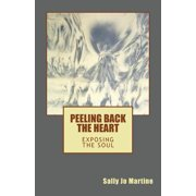 Peeling Back the Heart : Exposing the Soul