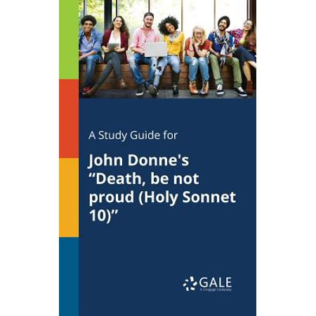 A Study Guide for John Donne's Death, Be Not Proud (Holy Sonnet (John Donne Death Be Not Proud Summary)