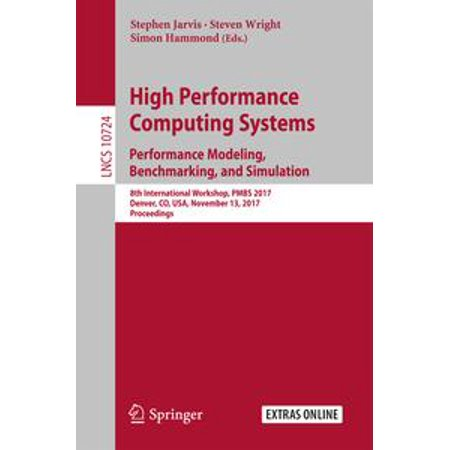 High Performance Computing Systems. Performance Modeling, Benchmarking, and Simulation -