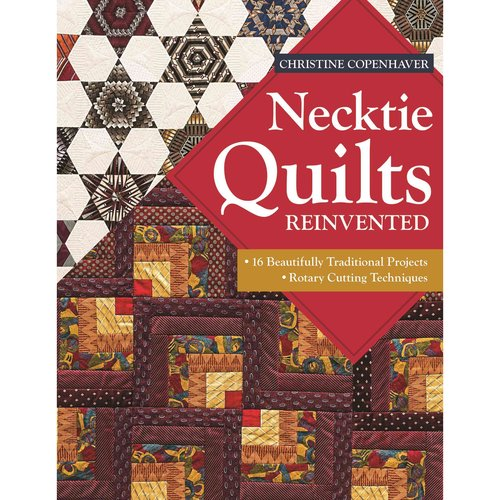 Necktie Quilts Reinvented: 16 Beautifully Traditional Projects - Rotary Cutting Techniques