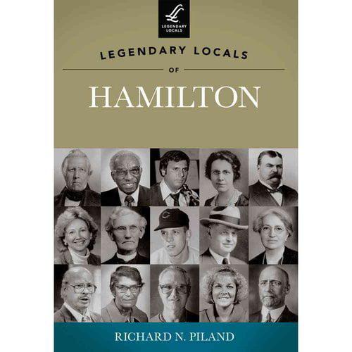 Legendary Locals of Hamilton Ohio