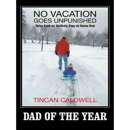 No Vacation Goes Unpunished  Tales From An Unlikely Stay At Home Dad