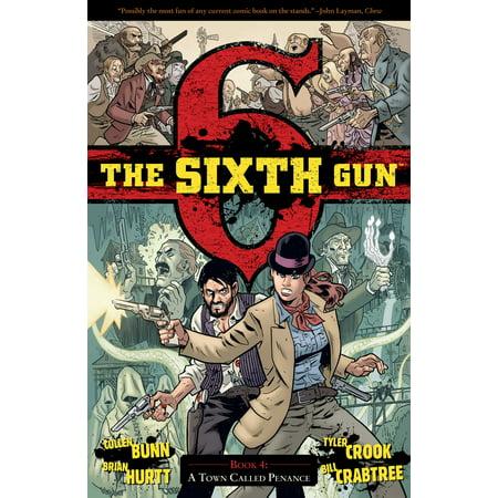 The Sixth Gun Vol. 4 : A Town Called Penance