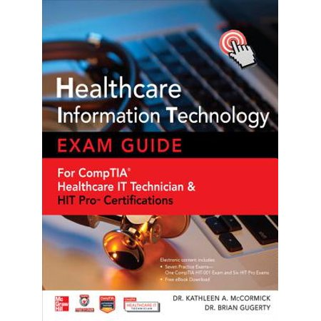 Healthcare Information Technology Exam Guide for CompTIA Healthcare IT Technician and HIT Pro Certifications -