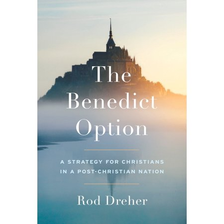 The Benedict Option : A Strategy for Christians in a Post-Christian Nation - Halloween For Christian
