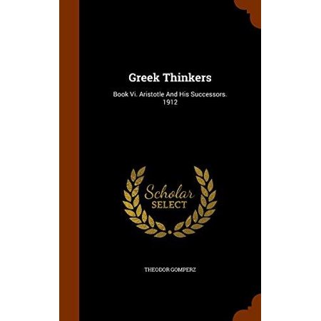 Greek Thinkers: Book VI. Aristotle and His Successors. 1912 - image 1 of 1