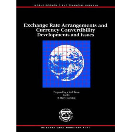 Exchange Rate Arrangements And Currency Convertiblity  Developments And Issues