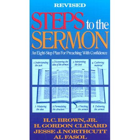 Steps to the Sermon : An Eight-Step Plan For Preaching With