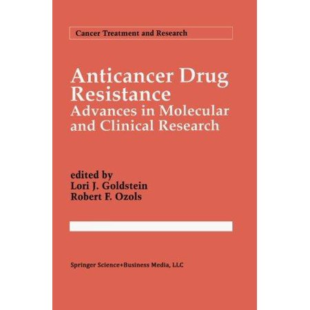 Anticancer Drug Resistance  Advances In Molecular And Clinical Research