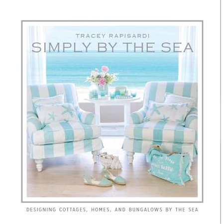 Simply by the Sea : Designed Cottages, Homes and Bungalows by the Sea