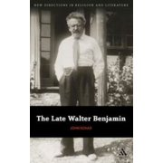 THE LATE WALTER BENJAMIN [9781441177681]