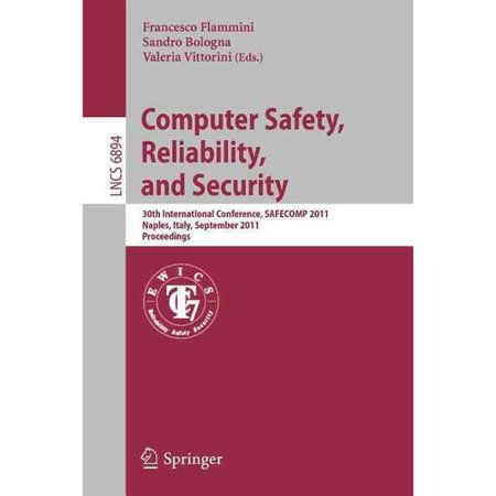Computer Safety  Reliability  And Security  30Th International Conference  Safecomp 2011  Naples  Italy  September 19 22  2011  Proceedings
