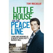 Little House on the Peace Line: Living and working as a pacifist on Belfast's Murder Mile - eBook