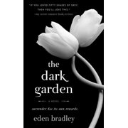 The Dark Garden : A Novel