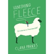Vanishing Fleece : Adventures in American Wool (Hardcover)
