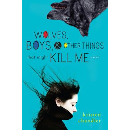Wolves, Boys, and Other Things That Might Kill Me -