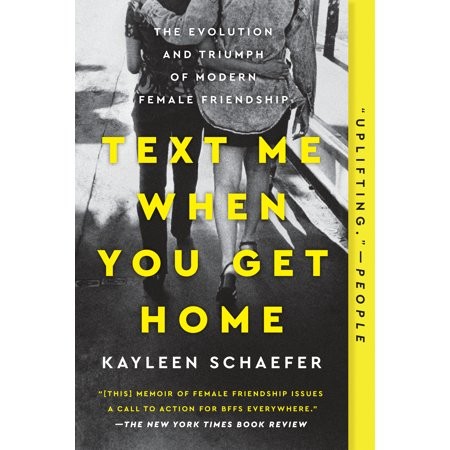 Text Me When You Get Home : The Evolution and Triumph of Modern Female