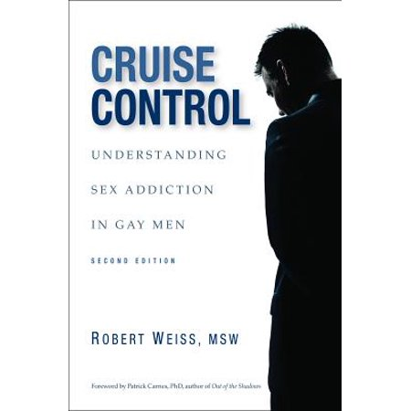 Cruise Control : Understanding Sex Addiction in Gay Men - Gay Halloween Cruise